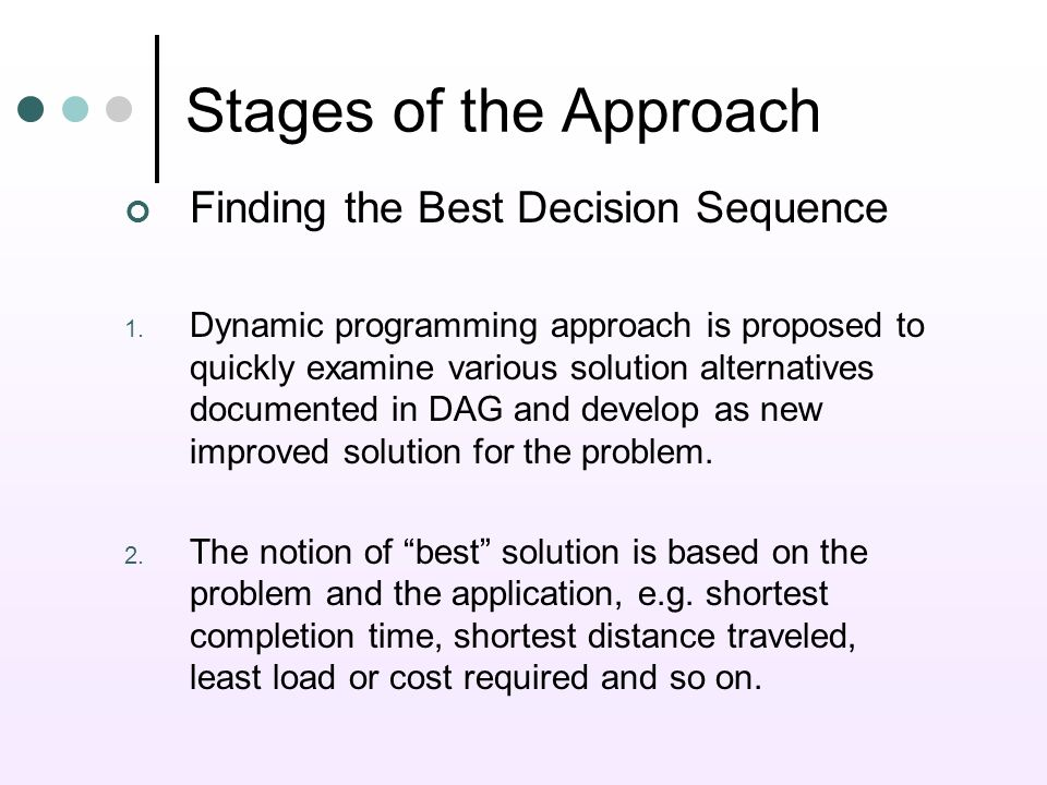 Stages of the Approach Finding the Best Decision Sequence 1.