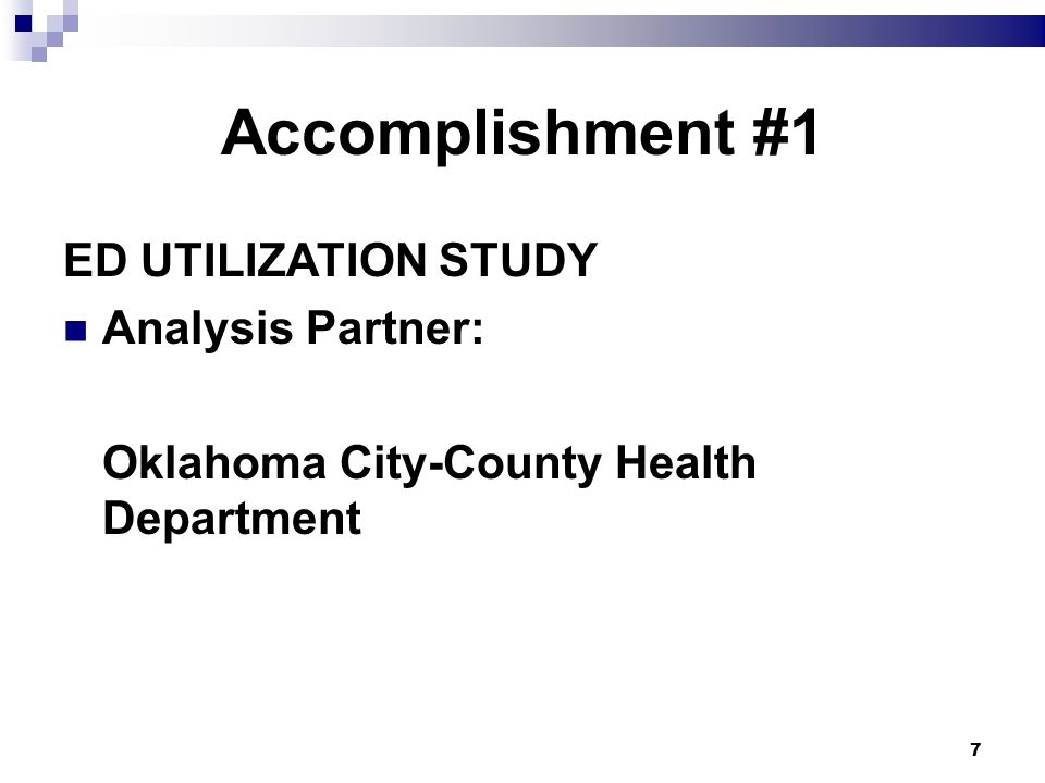 7 Accomplishment #1 ED UTILIZATION STUDY Analysis Partner: Oklahoma City-County Health Department