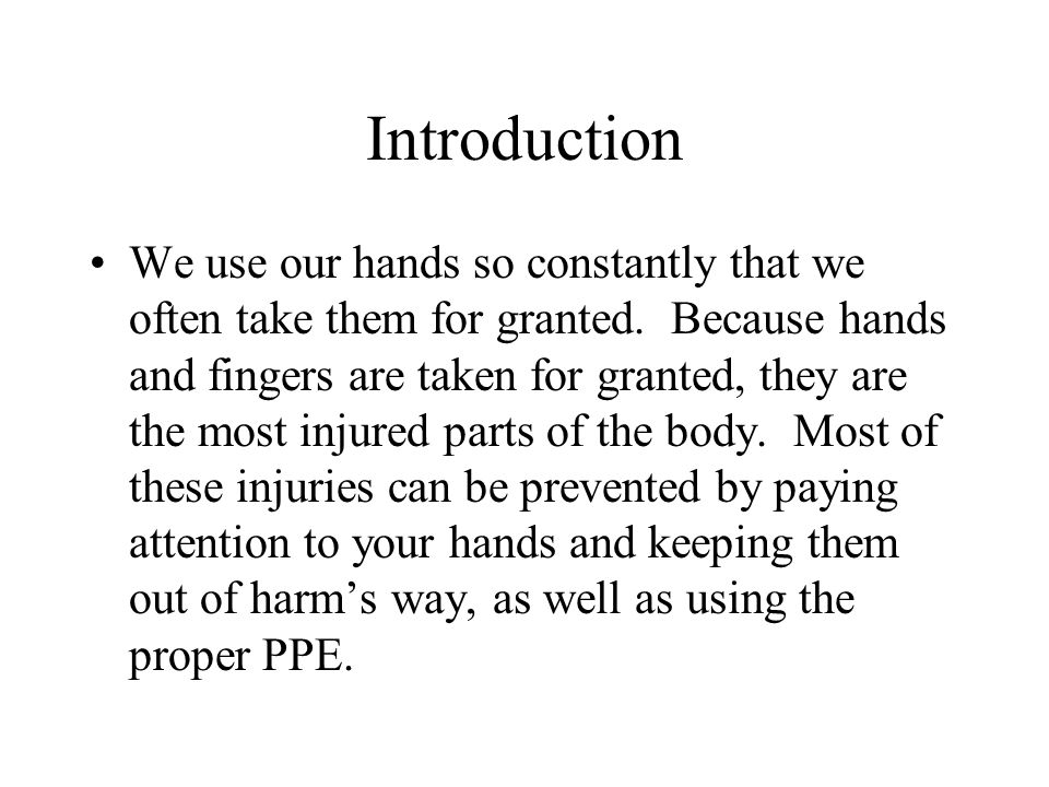 Introduction We use our hands so constantly that we often take them for granted.