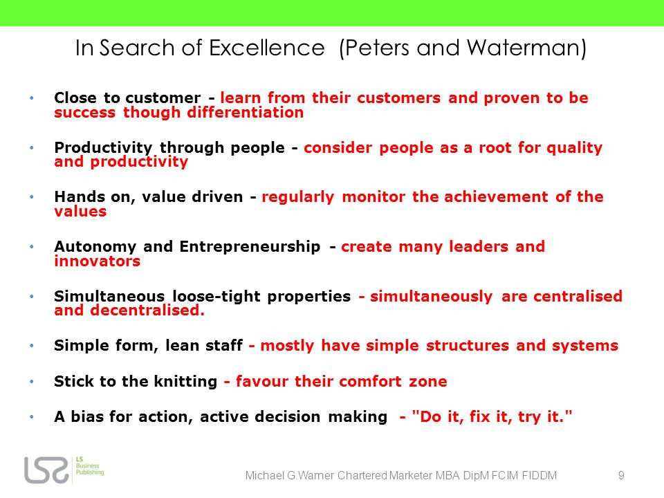 In Search of Excellence (Peters and Waterman) Close to customer - learn from their customers and proven to be success though differentiation Productiv