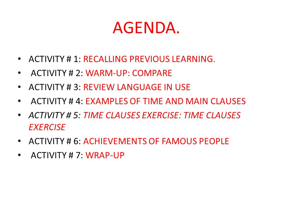 AGENDA. ACTIVITY # 1: RECALLING PREVIOUS LEARNING. ACTIVITY # 2: WARM-UP: COMPARE ACTIVITY # 3: REVIEW LANGUAGE IN USE ACTIVITY # 4: EXAMPLES OF TIME