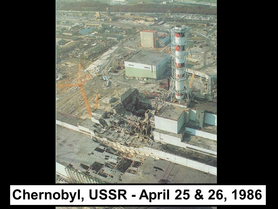 Chernobyl, USSR - April 25 & 26, 1986