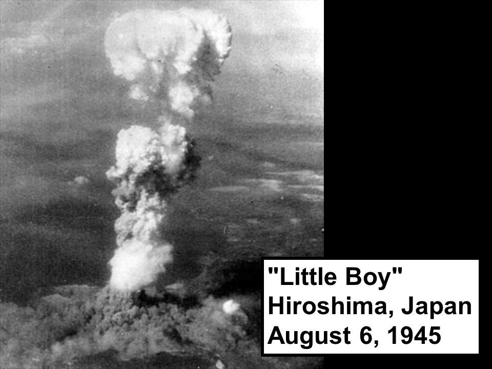 Little Boy Hiroshima, Japan August 6, 1945