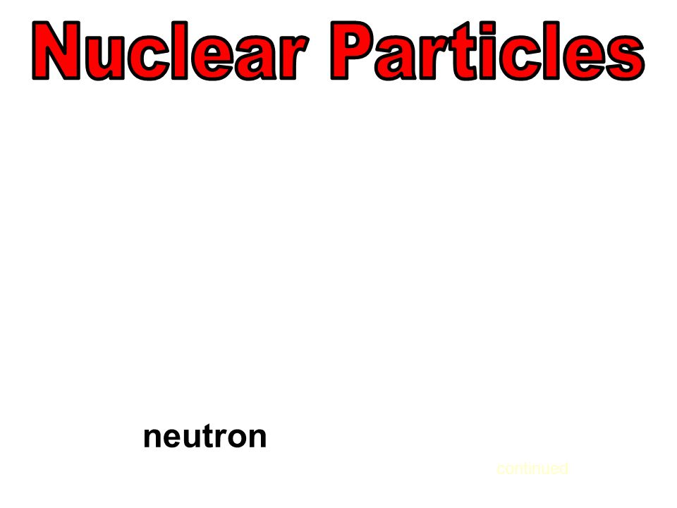 neutron continued