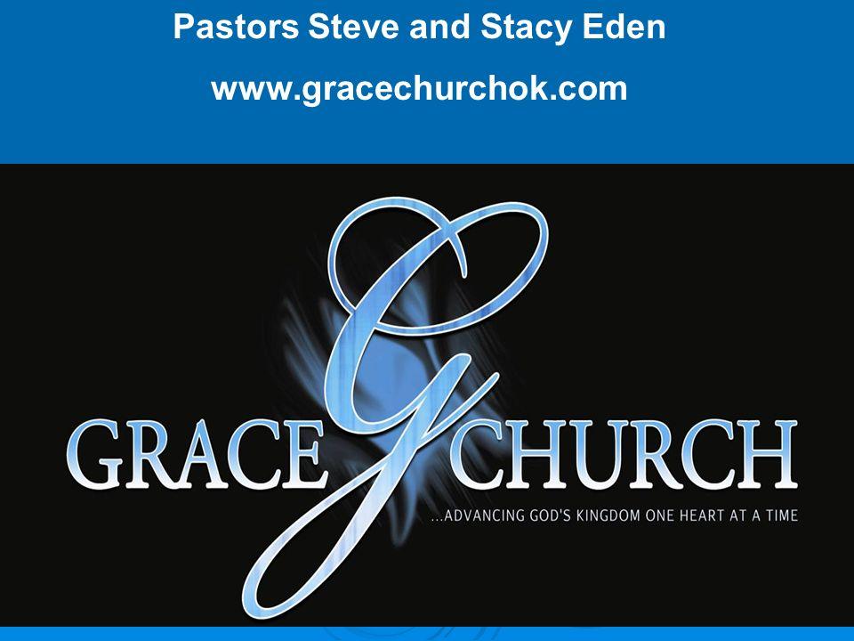 Pastors Steve and Stacy Eden www.gracechurchok.com