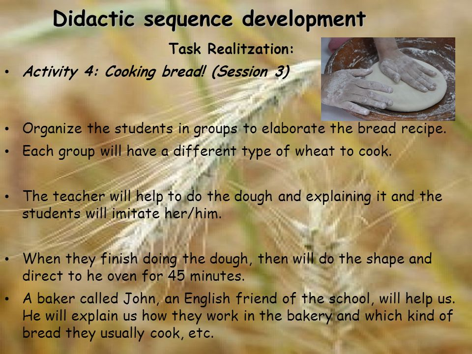 Didactic sequence development Task Realitzation: Activity 4: Cooking bread.