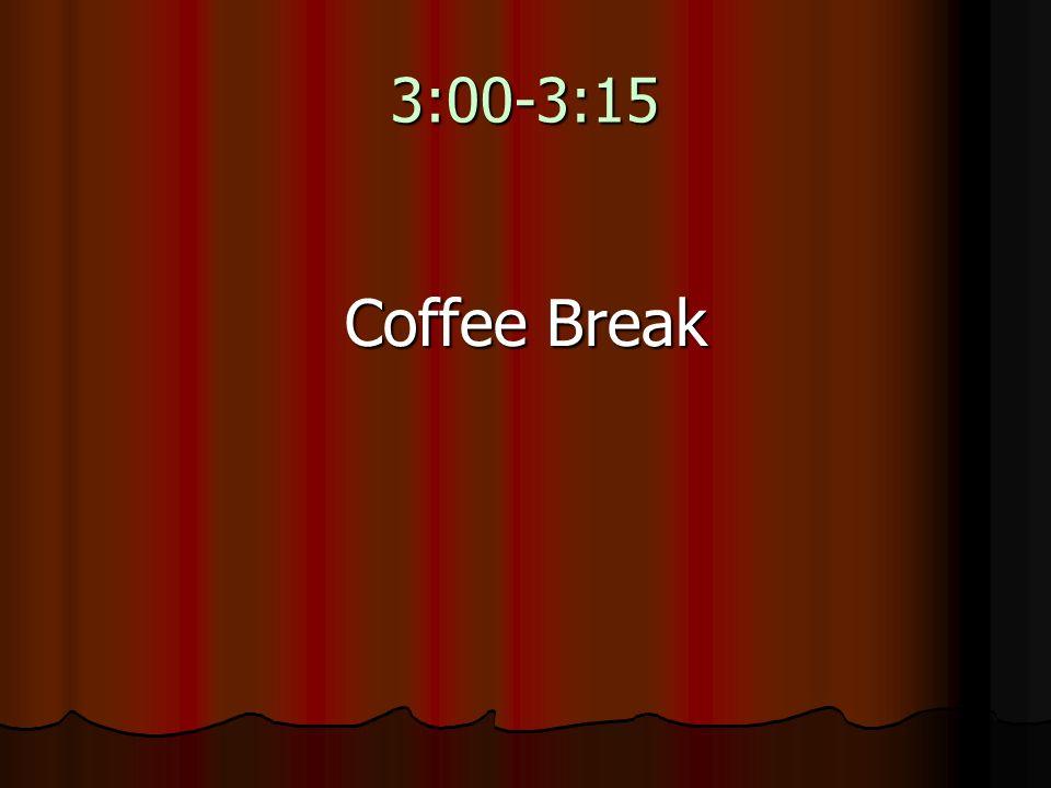 3:00-3:15 Coffee Break