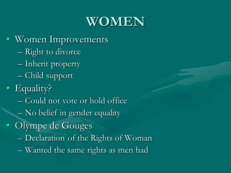 WOMEN Women ImprovementsWomen Improvements –Right to divorce –Inherit property –Child support Equality?Equality? –Could not vote or hold office –No be