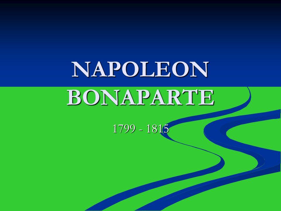 NAPOLEON BONAPARTE 1799 - 1815