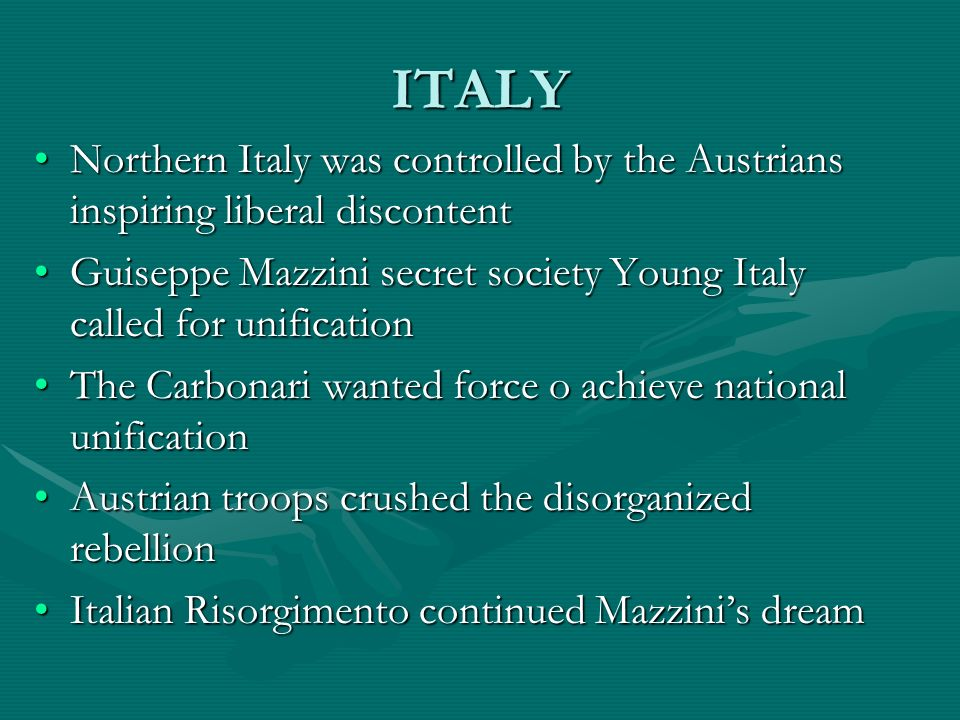 ITALY Northern Italy was controlled by the Austrians inspiring liberal discontentNorthern Italy was controlled by the Austrians inspiring liberal disc