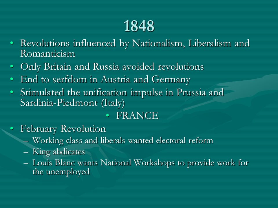 1848 Revolutions influenced by Nationalism, Liberalism and RomanticismRevolutions influenced by Nationalism, Liberalism and Romanticism Only Britain a