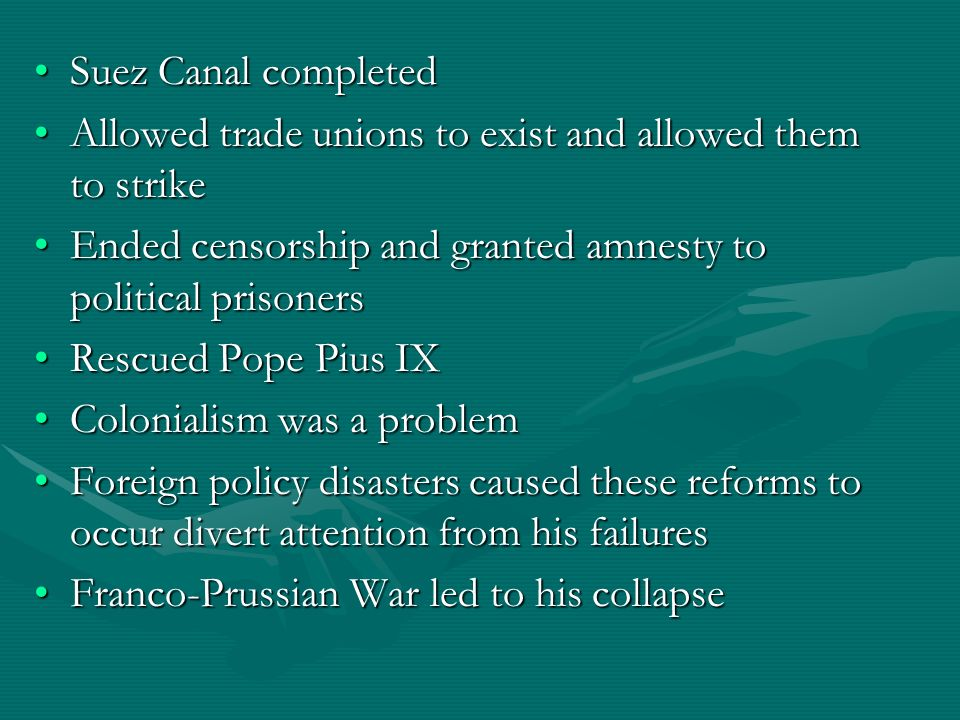 Suez Canal completedSuez Canal completed Allowed trade unions to exist and allowed them to strikeAllowed trade unions to exist and allowed them to str