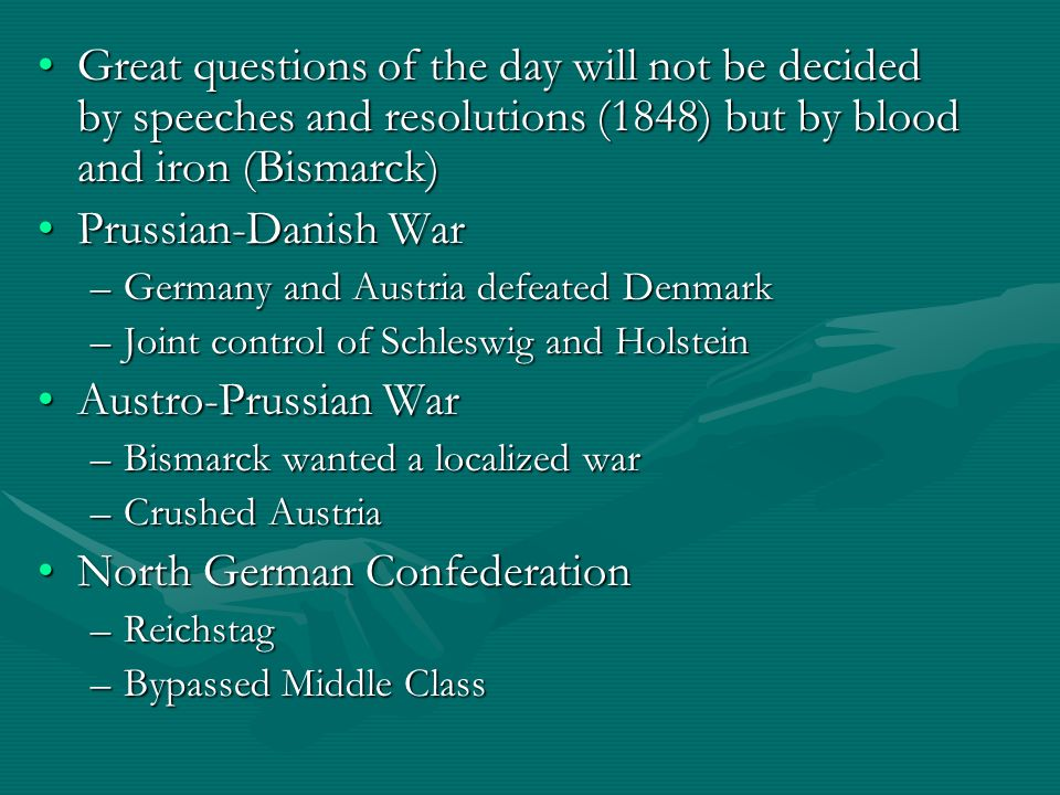 Great questions of the day will not be decided by speeches and resolutions (1848) but by blood and iron (Bismarck)Great questions of the day will not