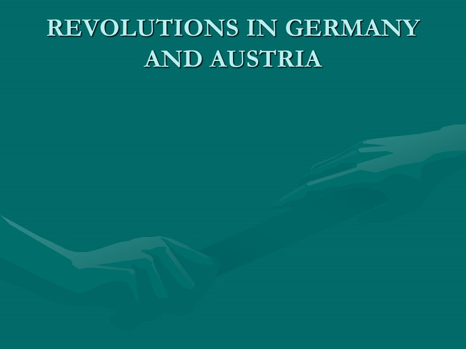 REVOLUTIONS IN GERMANY AND AUSTRIA