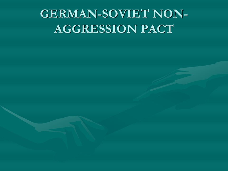 GERMAN-SOVIET NON- AGGRESSION PACT