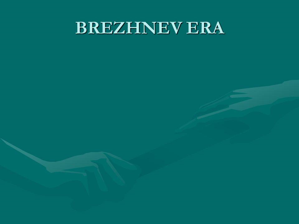 BREZHNEV ERA
