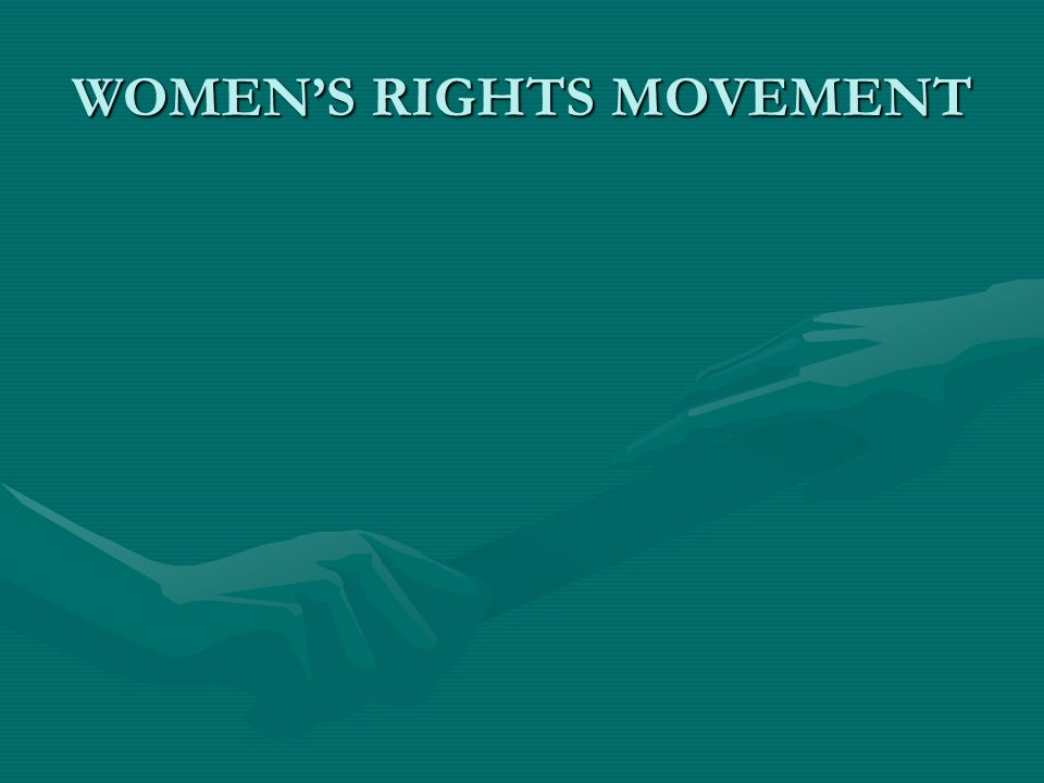 WOMENS RIGHTS MOVEMENT