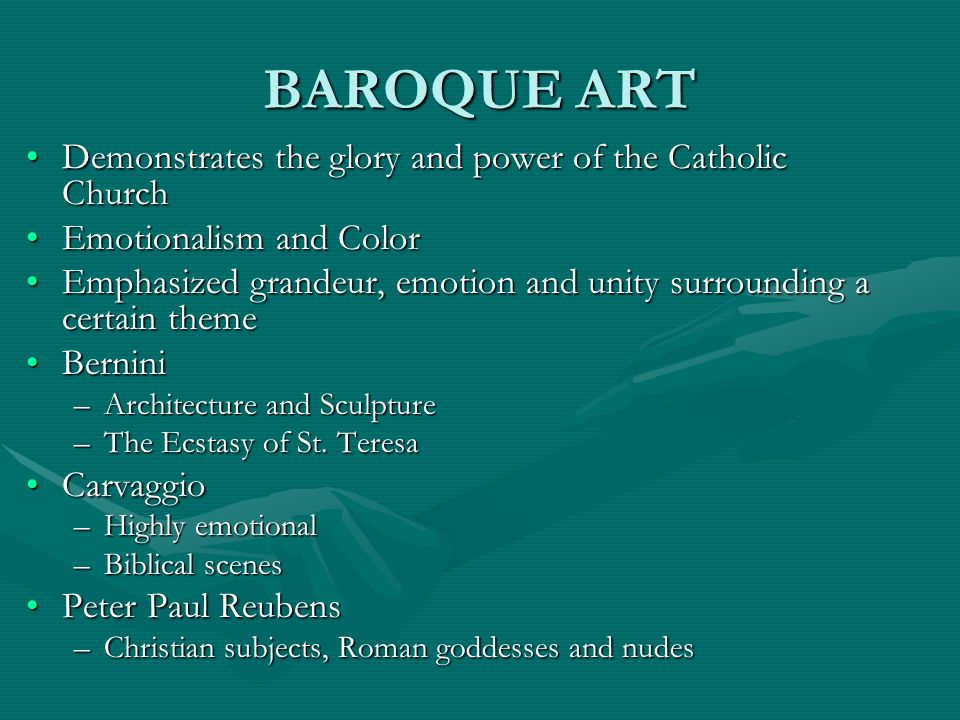 BAROQUE ART Demonstrates the glory and power of the Catholic ChurchDemonstrates the glory and power of the Catholic Church Emotionalism and ColorEmoti