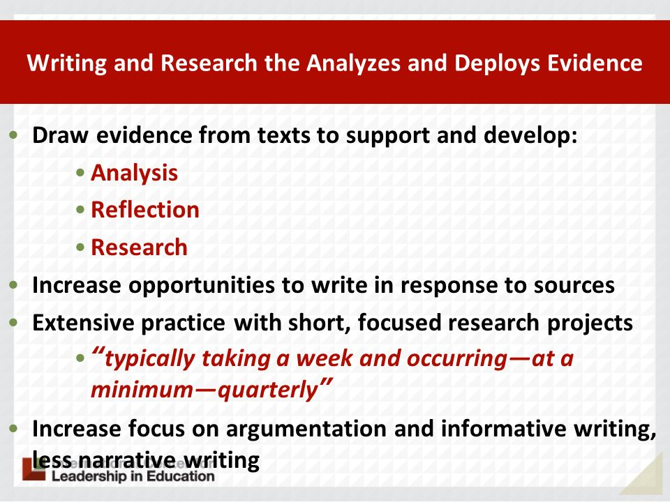 Writing and Research the Analyzes and Deploys Evidence Draw evidence from texts to support and develop: Analysis Reflection Research Increase opportun