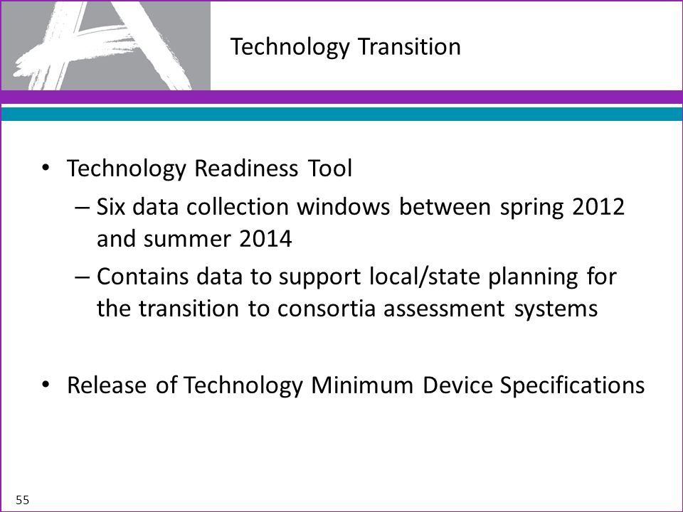 Technology Readiness Tool – Six data collection windows between spring 2012 and summer 2014 – Contains data to support local/state planning for the tr