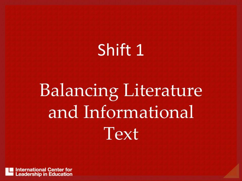 Shift 1 Balancing Literature and Informational Text