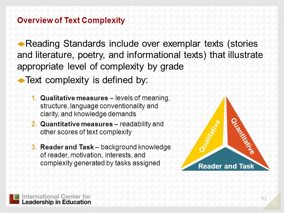 91 Overview of Text Complexity Reading Standards include over exemplar texts (stories and literature, poetry, and informational texts) that illustrate