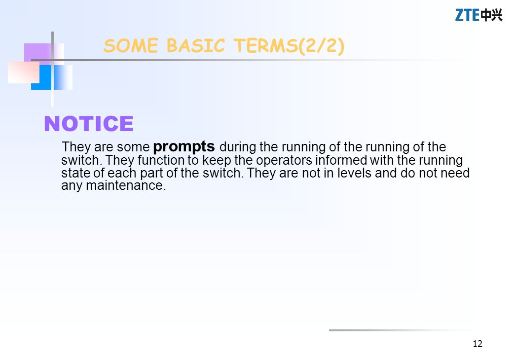 12 NOTICE They are some prompts during the running of the running of the switch. They function to keep the operators informed with the running state o