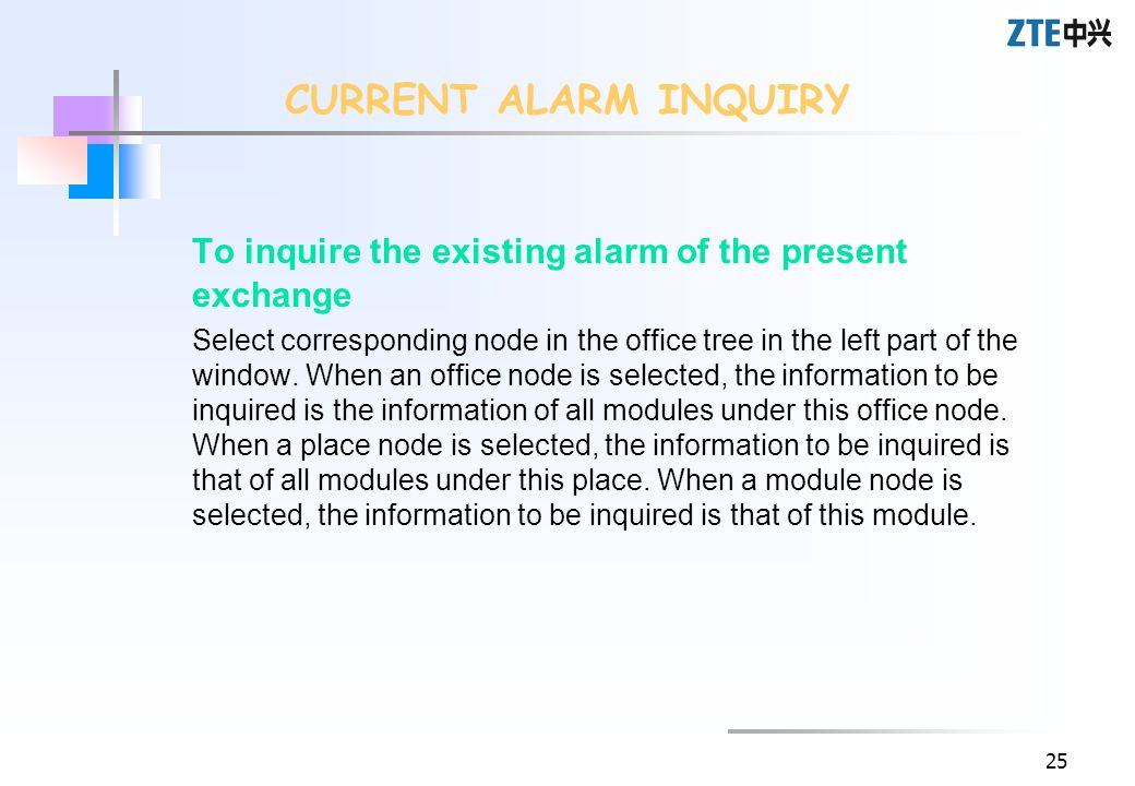 25 To inquire the existing alarm of the present exchange Select corresponding node in the office tree in the left part of the window. When an office n