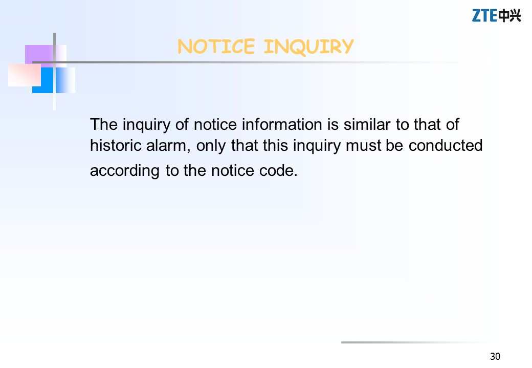 30 The inquiry of notice information is similar to that of historic alarm, only that this inquiry must be conducted according to the notice code. NOTI