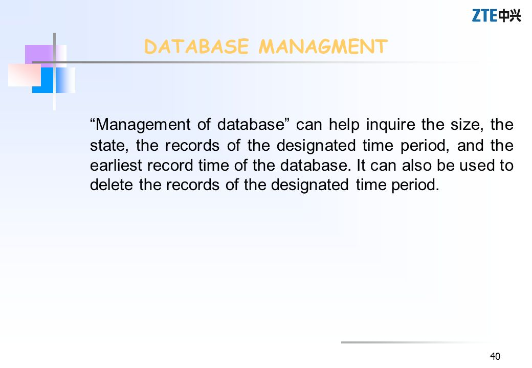 40 Management of database can help inquire the size, the state, the records of the designated time period, and the earliest record time of the databas
