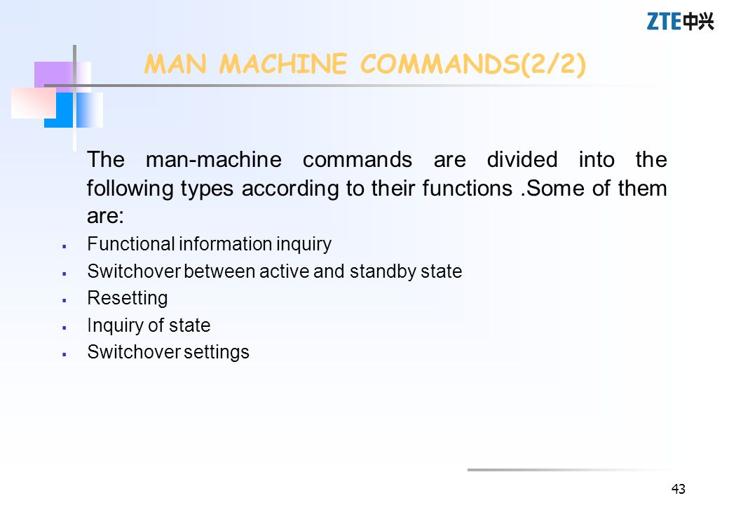 43 The man-machine commands are divided into the following types according to their functions.Some of them are: Functional information inquiry Switcho
