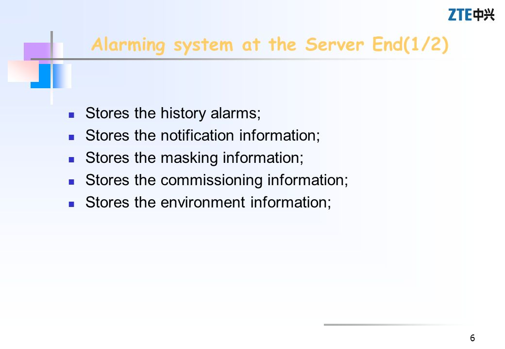 6 Alarming system at the Server End(1/2) Stores the history alarms; Stores the notification information; Stores the masking information; Stores the co