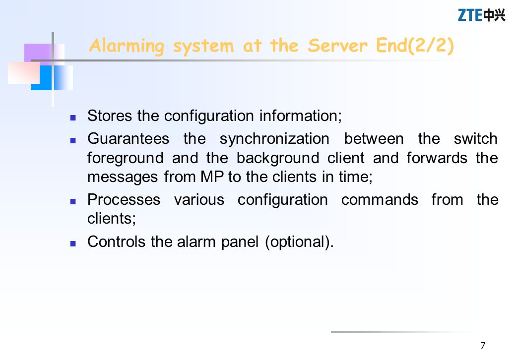 7 Alarming system at the Server End(2/2) Stores the configuration information; Guarantees the synchronization between the switch foreground and the ba