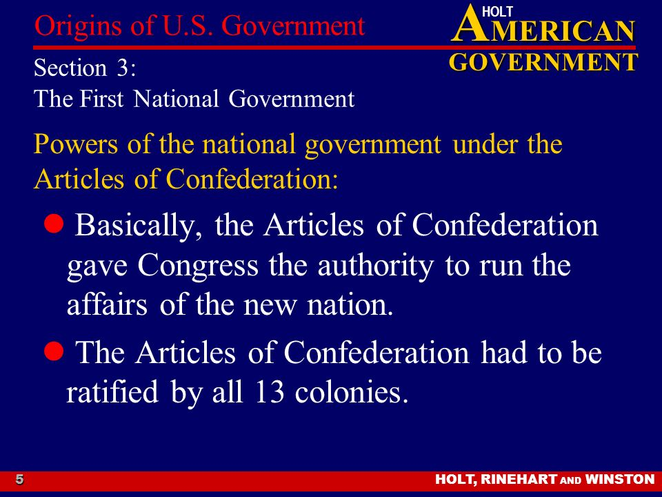 A MERICAN GOVERNMENT HOLT HOLT, RINEHART AND WINSTON Origins of U.S.