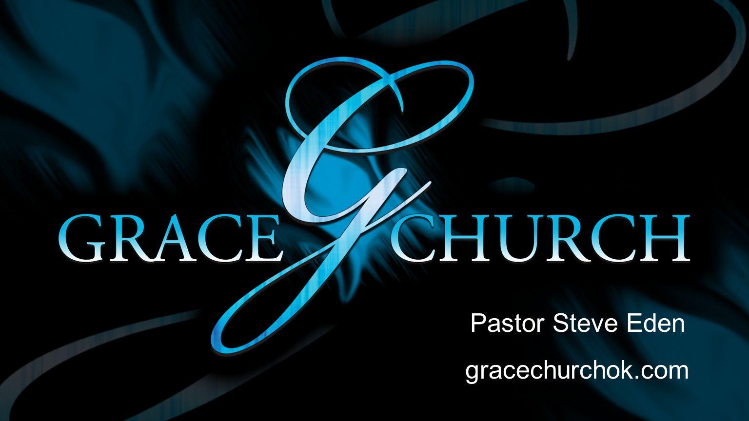 Pastor Steve Eden gracechurchok.com
