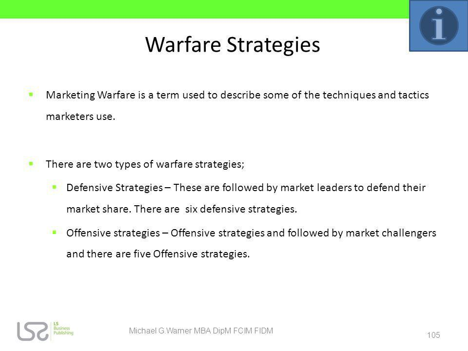 Warfare Strategies Marketing Warfare is a term used to describe some of the techniques and tactics marketers use. There are two types of warfare strat