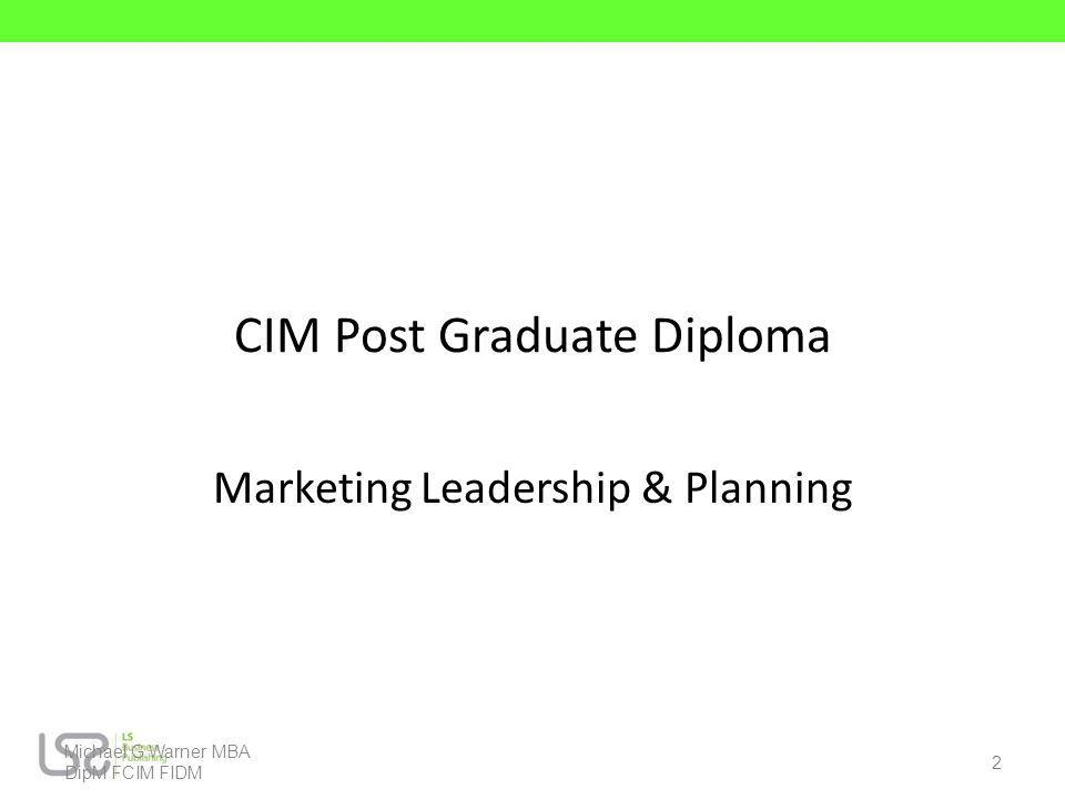CIM Post Graduate Diploma Marketing Leadership & Planning Michael G.Warner MBA DipM FCIM FIDM 2