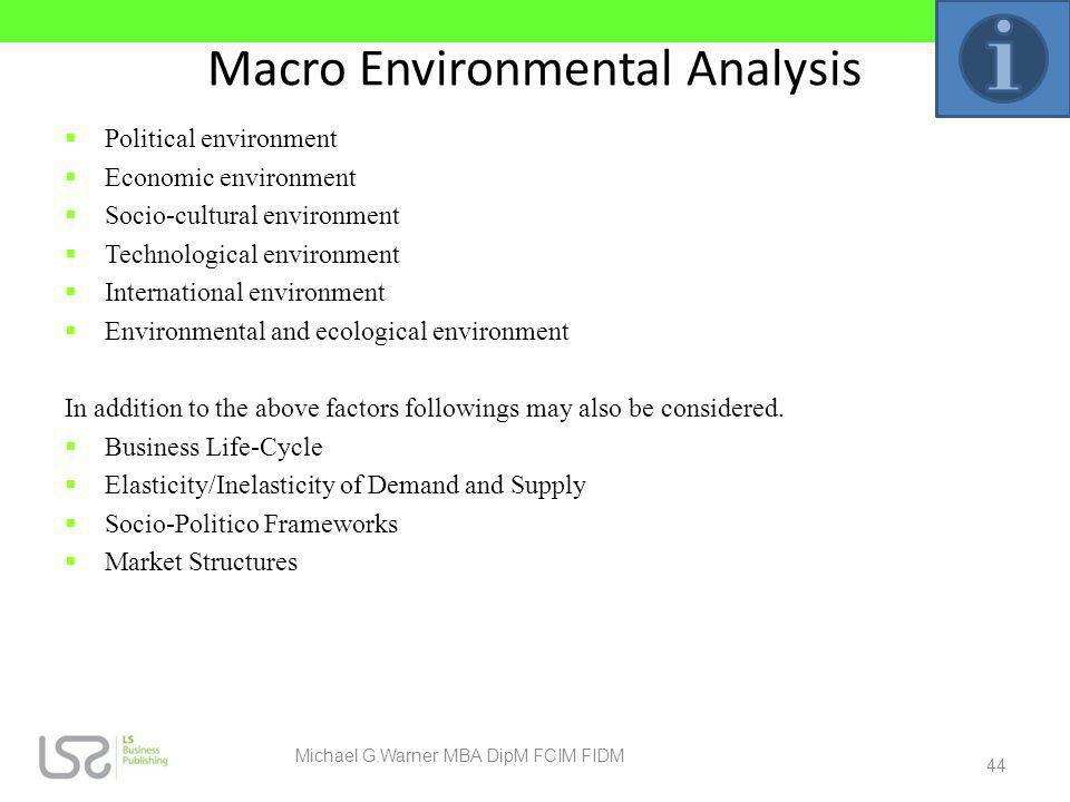 Macro Environmental Analysis Political environment Economic environment Socio-cultural environment Technological environment International environment