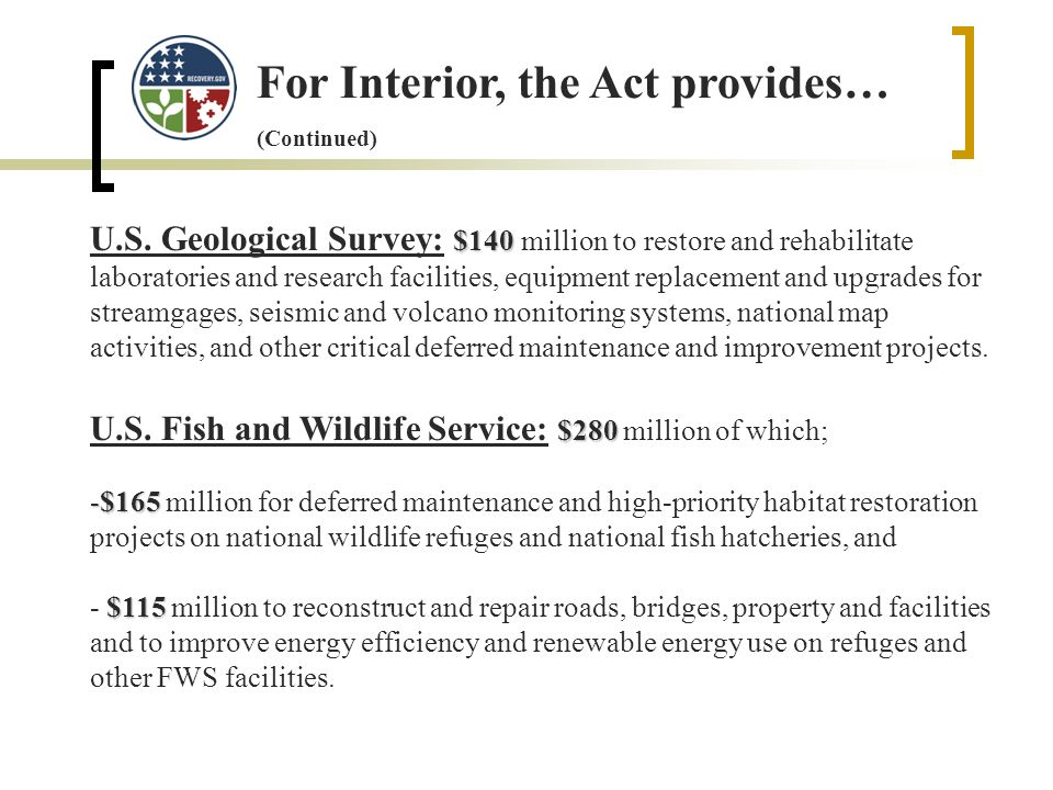 For Interior, the Act provides… (Continued) $140 U.S.