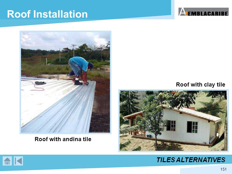 151 Roof Installation TILES ALTERNATIVES Roof with andina tile Roof with clay tile