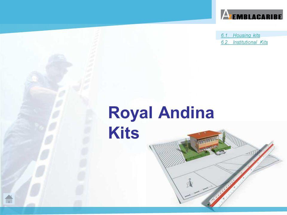 161 Royal Andina Kits 6.1. Housing kits 6.2. Institutional Kits