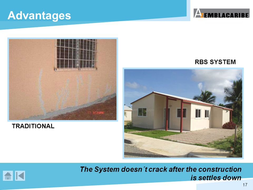 17 Advantages The System doesn´t crack after the construction is settles down TRADITIONAL RBS SYSTEM
