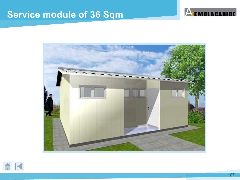 187 Service module of 36 Sqm
