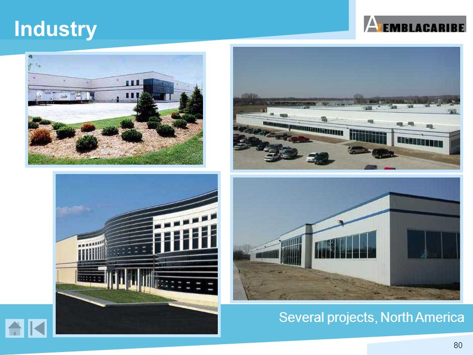 80 Industry Several projects, North America