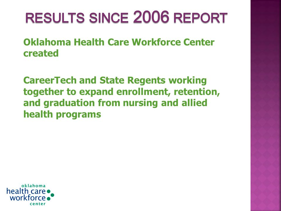Oklahoma Health Care Workforce Center created CareerTech and State Regents working together to expand enrollment, retention, and graduation from nursing and allied health programs