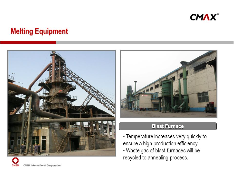 Melting Equipment Blast Furnace Temperature increases very quickly to ensure a high production efficiency. Waste gas of blast furnaces will be recycle
