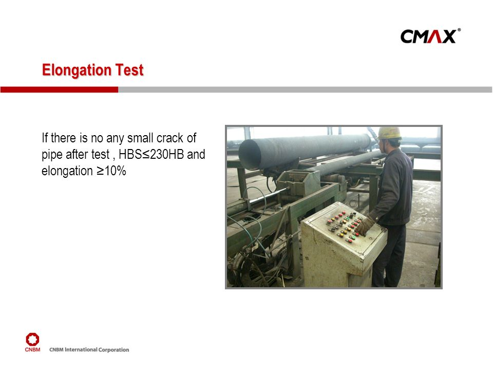 If there is no any small crack of pipe after test, HBS230HB and elongation 10% Elongation Test