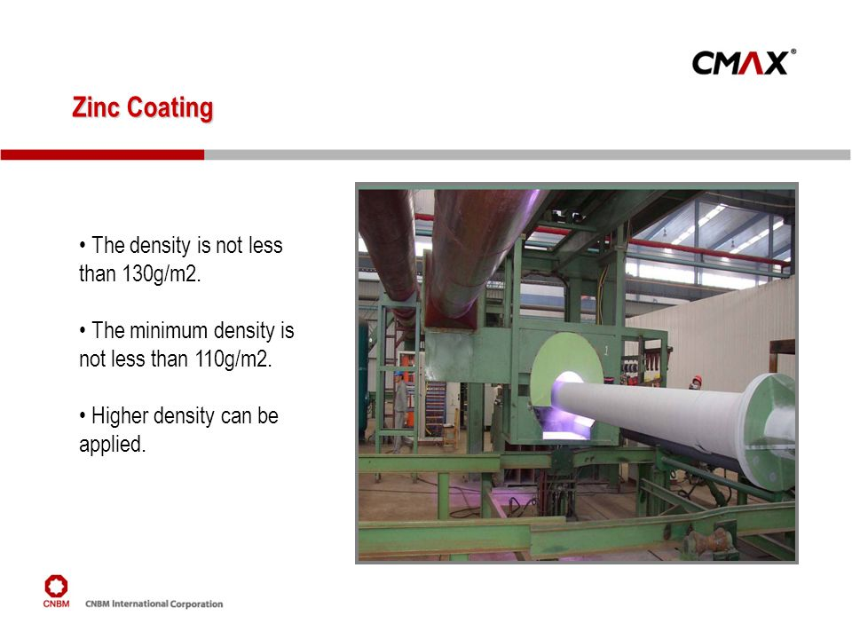 Zinc Coating The density is not less than 130g/m2. The minimum density is not less than 110g/m2. Higher density can be applied.