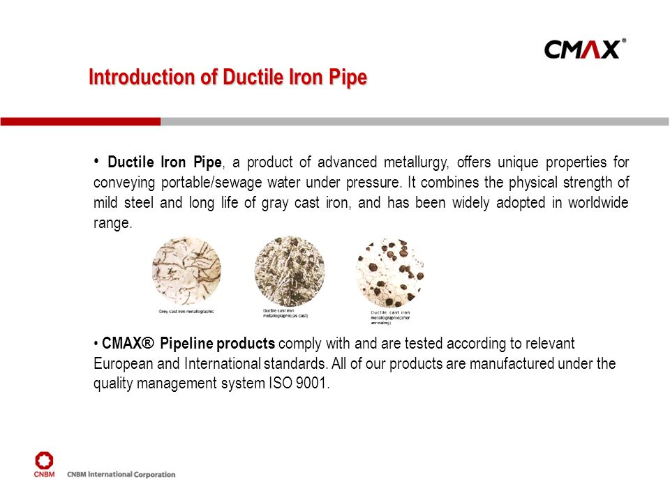 Introduction of Ductile Iron Pipe Ductile Iron Pipe, a product of advanced metallurgy, offers unique properties for conveying portable/sewage water un