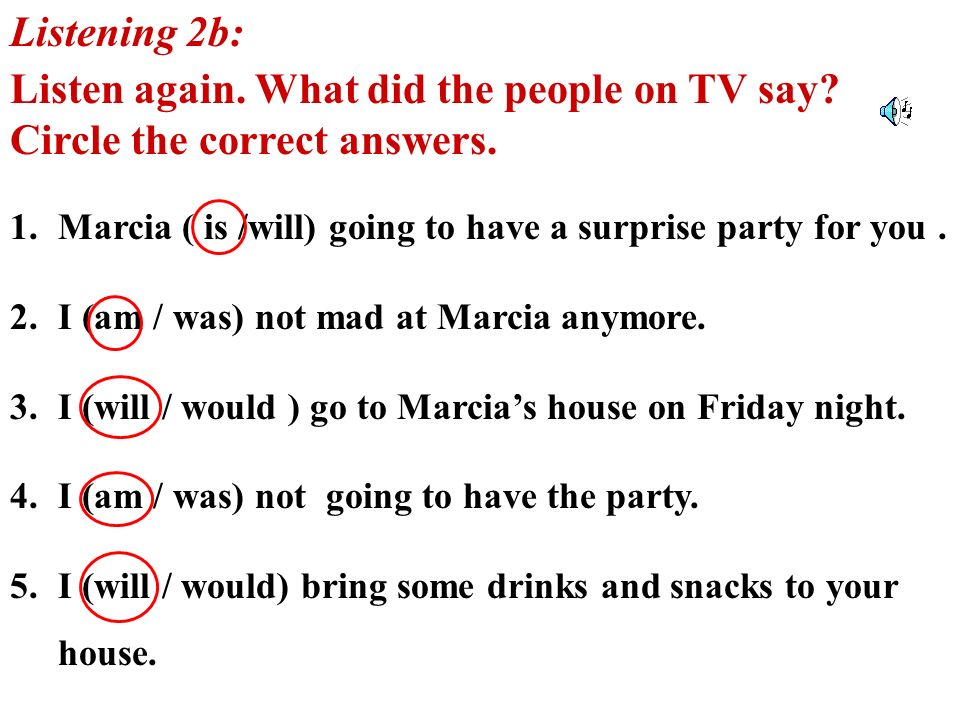 1.Ben told Lana that Marcia was going to have a surprise party for her.